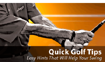 Quick Golf Tips