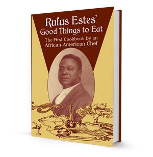 Rufus Estes' Good Things to Eat