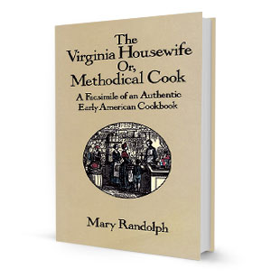 The Virginia Housewife Cookbook